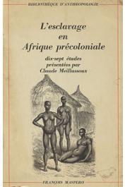 MEILLASSOUX Claude, (études présentées par) - L'esclavage en Afrique précoloniale