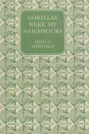 MERFIELD Fred G., MILLER Harry - Gorillas were my Neighbours