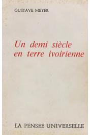 MEYER Gustave - Un demi-siècle en terre ivoirienne