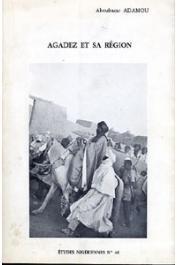 Etudes Nigériennes - 44, ADAMOU Aboubacar - Agadez et sa région. Contribution à l'histoire du Sahel et du Sahara nigérien
