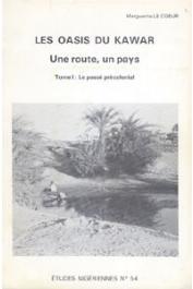 Etudes Nigériennes - 54 - Les oasis du Kawar. Une route, un pays. Tome 1: le passé précolonial