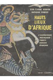BERRIER Jean-Claude, DENIZET Raymond - Hauts lieux d'Afrique. L'expédition française Tibesti - Congo - Ethiopie