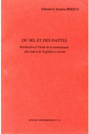 Etudes Nigériennes - 31, BERNUS Edmond, BERNUS Suzanne - Du sel et des dattes. Introduction à l'étude de la communauté d'In Gall et de Tegguida-n-tesemt