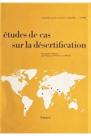 MABUTT J. A., FLORET Christian (éditeurs)v- Etudes de cas sur la désertification. Documents élaborés par l'UNESCO, le PNUE et le PNUD