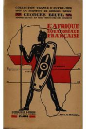 BRUEL Georges - L'Afrique Equatoriale Française