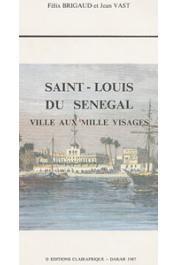 BRIGAUD Félix, VAST Jean - Saint-Louis du Sénégal, ville aux mille visages