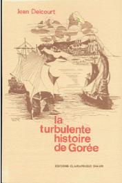 DELCOURT Jean - La turbulente histoire de Gorée