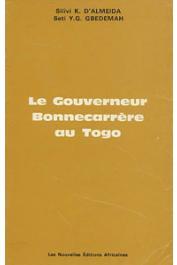 ALMEIDA Silivi Kokoè d', GBEDEMAH SETI Yawo G. - Le Gouverneur Bonnecarrère au Togo