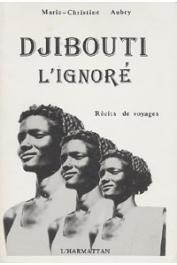 AUBRY Marie Christine - Djibouti l'ignoré. Récits de voyage