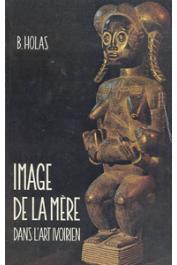HOLAS Bohumil - Image de la mère dans l'art ivoirien