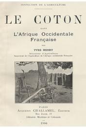 HENRY Yves - Le coton dans l'Afrique Occidentale Française