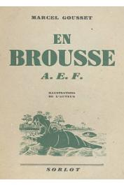 GOUSSET M. - En brousse. AEF