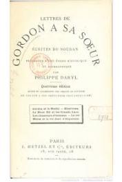 GORDON, (Général) - Lettres de Gordon à sa soeur écrites du Soudan, précédées d'une étude historique et biographique par Philippe Daryl
