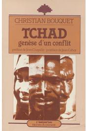 BOUQUET Christian - Tchad, génèse d'un conflit