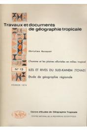 BOUQUET Christian - Iles et rives du Sud Kanem. Etude de géographie régionale