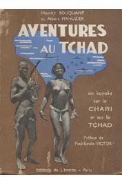 BOUQUANT Maurice, MAHUZIER Albert - Aventures au Tchad. En kayaks sur le Chari et sur le Tchad