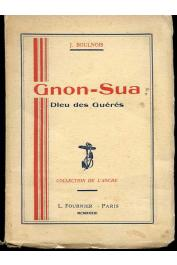 BOULNOIS Jean - Gnon-Sua Dieu des Guérés. Moeurs et croyance d'une peuplade primitive de la Forêt Vierge