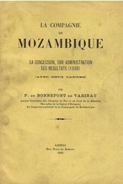 BONNEFONT de VARINAY P. de - La compagnie de Mozambique. Sa concession, son administration, ses résultats (1898)