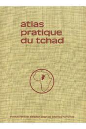 CABOT Jean, BOUQUET Christian, (éditeurs) - Atlas pratique du Tchad