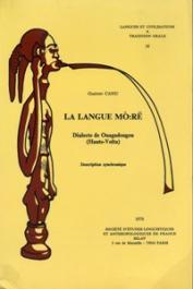 CANU Gaston - La langue mo:ré, dialecte de Ouagadougou. Description synchronique