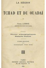 CARBOU Henri - La région du Tchad et du Ouaddaï. Etudes ethnographiques - Dialecte toubou
