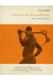 CAPRON Jean - Communautés villageoises Bwa (Mali - Haute Volta). Tome 1 - fascicule 1