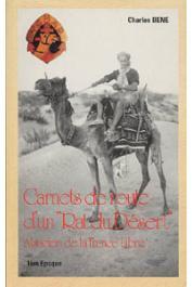 BENE Charles - Carnets de route d'un Rat du Désert, alsacien de la France Libre. 1ère époque (1940-42)