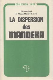 CISSE Diango, DIABATE Massa Makan - La dispersion des Mandeka d'après un récit du généalogiste Kélé-Monson Diabaté à Karaya, cercle de Kita