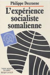 DECRAENE Philippe - L'expérience socialiste somalienne