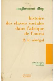 DIOP Majhemout - Histoire des classes sociales dans l'Afrique de l'Ouest. 2: Le Sénégal