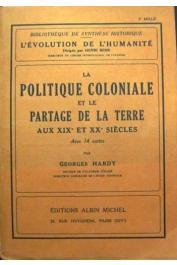 HARDY Georges - La politique coloniale et le partage de la terre aux XIX et XXème siècle