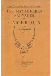 JEANNIN Albert - Les mammifères sauvages du Cameroun