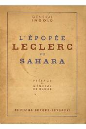 INGOLD Général - L'épopée Leclerc au Sahara. 1940-43
