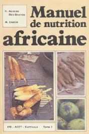 AGBESSI DOS-SANTOS H., DAMON M. - Manuel de nutrition africaine. Eléments de base appliqués
