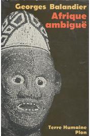 BALANDIER Georges - Afrique ambiguë