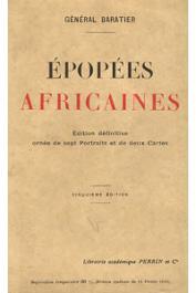 BARATIER, (Colonel) - Epopées africaines. Edition définitive