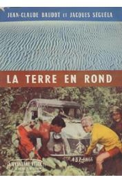 BAUDOT Jean-Claude, SEGUELA Jacques - La terre en rond