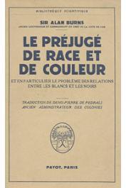 BURNS Alan, (Sir) Ancien Gouverneur et Commandant en chef de la Côte de l'Or - Le préjugé de race et de couleur et en particulier le problème des relations entre les blancs et les noirs