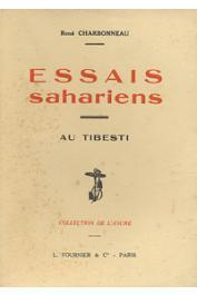 CHARBONNEAU René - Essais sahariens. Au Tibesti