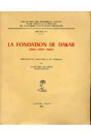 CHARPY Jacques - La fondation de Dakar. 1845 - 1857 - 1869. Documents recueillis et publiés par ____