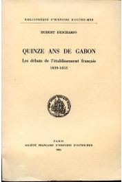 DESCHAMPS Hubert - Quinze ans de Gabon. Les débuts de l'établissement français (1839-53)