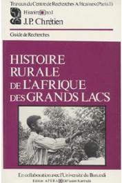CHRETIEN Jean-Pierre (éditeur) - Histoire rurale de l'Afrique des grands lacs. Guide de recherche