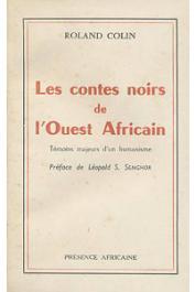 COLIN Roland - Les contes noirs de l'Ouest Africain, témoins majeurs d'un humanisme