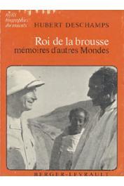 Hubert Deschamps -  Roi de la brousse. Mémoires d'autres mondes