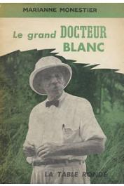 MONESTIER Marianne - Le grand docteur blanc
