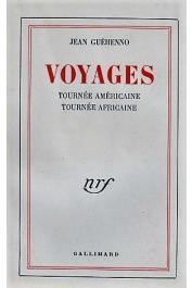 GUEHENNO Jean - Voyages. Tournée américaine. Tournée africaine