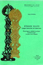 GUARISMA Gladys - Etudes Vouté (langue bantoïde du Cameroun): phonologie et alphabet pratique, synthématique, lexique vouté-français