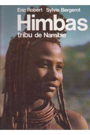 ROBERT Eric, BERGEROT Sylvie - Himbas. Tribu de Namibie