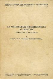 CELIS Georges R., NZIKOBANYANKA Emmanuel - La métallurgie traditionnelle au Burundi. Techniques et croyances