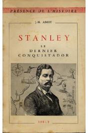AIMOT Jean-Marie - Stanley, le dernier conquistador